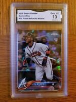 2018 Topps Chrome OZZIE ALBIES PRISM REFRACTOR GMA 10 GEM MINT Braves 🔥