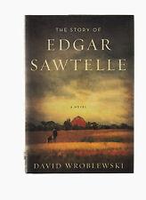 THE STORY OF EDGAR SAWTELLE-DAVID WROBLEWSKI-2008 SIGNED 1ST ED HB/DJ LIKE NEW