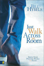 NEW. BILL HYBELS JUST WALK ACROSS THE ROOM. HARDCOVER W/JACKET 9780310266693