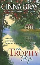 THE TROPHY WIFE BY GINNA GRAY IN SOFT COVER WITH FREE SHIPPING