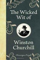 The Wicked Wit of Winston Churchill by Dominique Enright | Hardcover Book | 9781