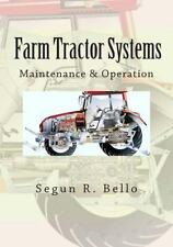 Farm Tractor Systems : Maintenance and Operation by Segun Bello (2012,...