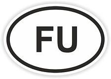 FU F-YOU FUNNY COUNTRY CODE OVAL STICKER RUDE bumper decal ATTITUDE OFFENSIVE
