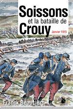 Soissons et la bataille de Crouy, janvier 1915 - de Franck Beauclerc