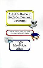 A Quick Guide to Book-On-Demand Printing: Learn How to Print and Bind Your Own P