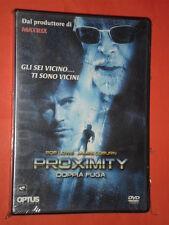 PROXIMITY- doppia fuga- CON:ROB LOWE-  DVD FILM - nuovo e sigillato