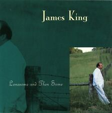 James King - Lonesome & Then Some [New CD]