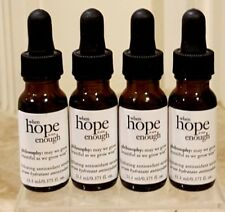 PHILOSOPHY When HOPE is not ENOUGH Hydrating Antioxidant Serum 0.375 X'S 4!