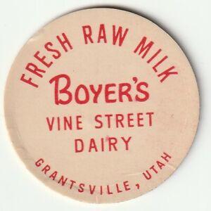 MILK BOTTLE CAP. BOYER'S VINE STREET DAIRY. GRANTSVILLE, UT.