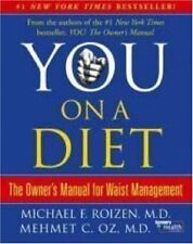 You, on a Diet: The Owners Manual for Waist Management by Michael F. Roizen, Me