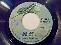 Carly Simon You're So Vain / His Friends Are More Than Fond 45 1972 Vinyl Record