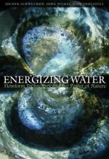 Energizing Water: Flowform Technology and the Power of Nature by Jochen Schwucho