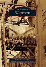 Windsor by Windsor-Severance Historical Society and Rachel D. Kline (2012) NEW