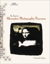 The Book of Alternative Photographic Processes by Christopher James (2001,...