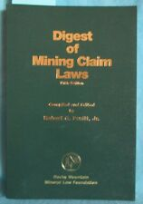 Digest of Mining Claim Laws 5th Ed. Legal Mine Location, Surveying Book