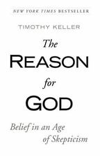 The Reason for God : Belief in an Age of Scepticism by Timothy Keller (2009,...