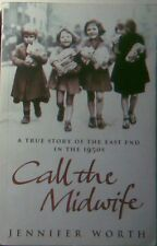 Call The Midwife: A True Story of the East End in the 1950s by Jennifer Worth...