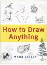 How to Draw Anything By Mark Linley. 9781567315370
