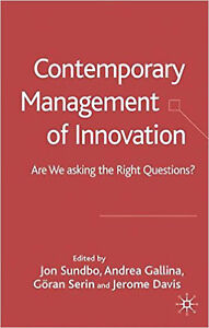 Contemporary Management of Innovation: Are We Looking at the Right Questions?: A