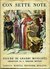 Mottini_Con Sette Note - Figure di grandi musicisti_ill. Pacot_Ed. Hoepli, 1949*