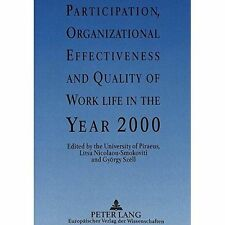 Participation, Organizational Effectiveness and Quality of Work Life in the Yea