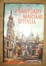 MARIA MEDICA - I SANTUARI MARIANI D'ITALIA - ED:ELLE DI CI TORINO ANNO:1965 (GG)