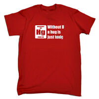 Funny Novelty T-Shirt Mens tee TShirt Without U A Hug Is Just Toxic