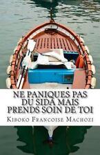 Ne Paniques Pas du SIDA Mais Prends Soin de Toi by Kiboko Machozi (2014,...