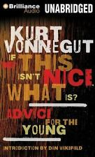 If This Isn't Nice, What Is? : Advice for the Young by Kurt Vonnegut (2013,...