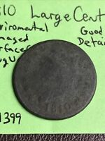 1810 Large Cent Good Details Surafces Dirty