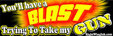 You'll Have A Blast Trying to Take My Gun Cabinet or Ammo Can Sticker Decal 607