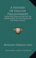 A History of English Philanthropy: From the Dissolution of the Monasteries to
