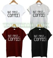 BUT FIRST COFFEE T SHIRT MORNING PERSON FUEL COFFEE LOVER WORK FASHION SWAG DOPE