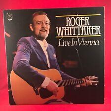 ROGER WHITTAKER Live In Vienna 1979 UK Vinyl LP EXCELLENT CONDITION