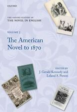 Oxford History of the Novel in English: The American Novel to 1870 Vol. 5...