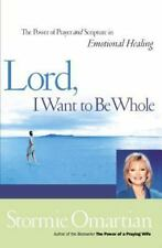 Lord, I Want To Be Whole: The Power Of Prayer And Scripture In Emotional Heal...