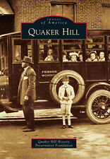 Quaker Hill [Images of America] [DE] [Arcadia Publishing]