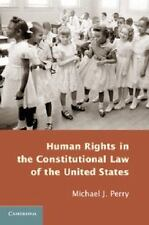 Human Rights in the Constitutional Law of the United States by Michael J....
