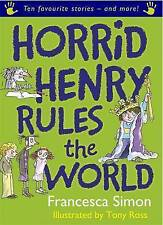 Horrid Henry Rules the World: Ten Favourite Stories - and more!, Simon, Francesc