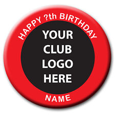 PERSONALISED FOOTBALL CLUB BIRTHDAY BADGES MAGNET MIRROR 58MM or 77MM - ANY CLUB