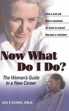 Now What Do I Do?: The Woman's Guide to a New Career (Capital Ideas for Busines