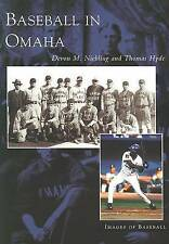 NEW Omaha, Baseball In    (NE)  (Images of Baseball) by Devon M. Niebling and