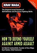 Krav Maga: How to Defend Yourself Against Armed Assault (Paperback or Softback)
