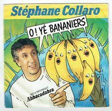 Stephane COLLARO & ABBACADABRA Vinyle 45T O! YE BANANIERS -J'AI REVE -WEA 249134