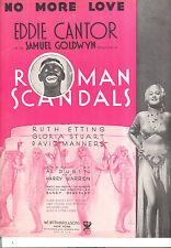 "ROMAN SCANDALS Sheet Music ""No More Love"" Eddie Cantor Ruth Etting"