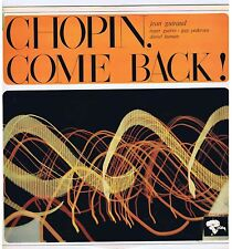 LP CHOPIN COME BACK (JEAN GUIRAUD ROGER GUERIN DANIEL HUMAIR GUY PEDERSEN)