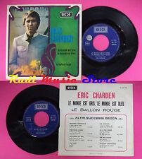 LP 45 7'' ERIC CHARDEN Le monde est gris blue Le ballon rouge 1968 no cd mc dvd*