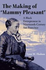 "The Making of ""Mammy Pleasant"": A Black Entrepreneur in Nineteenth-Century San F"