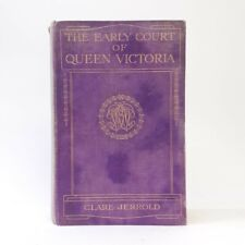 The Early Court of Queen Victoria (Hardcover) 1912 Edition Clare Jerrold