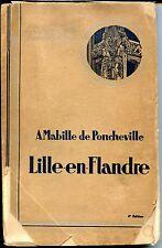 LILLE-EN-FLANDRE - A. Mabille de Poncheville 1936 - Nord Pas-de-Calais